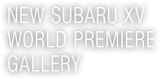 NEW SUBARU XV WORLD PREMIERE GALLERY